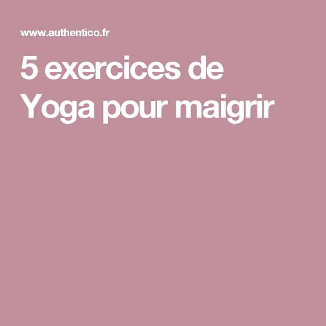 5 exercices de Yoga pour maigrir