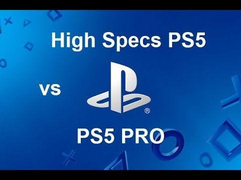 High Specs PlayStation 5 vs PS5 PRO - More Power Or Upgrade