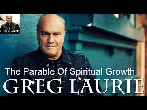 Greg Laurie Harvest Crusade - The Parable Of Spiritual Growth