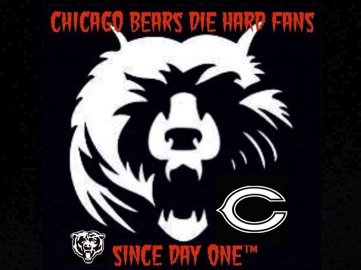Chicago Bears die hard fan since day one!