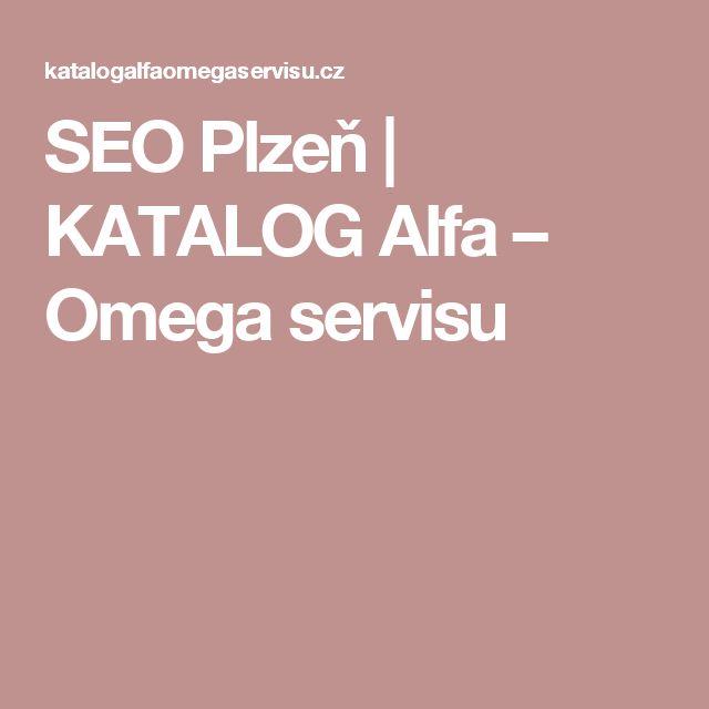 SEO Plzeň | KATALOG Alfa – Omega servisu
