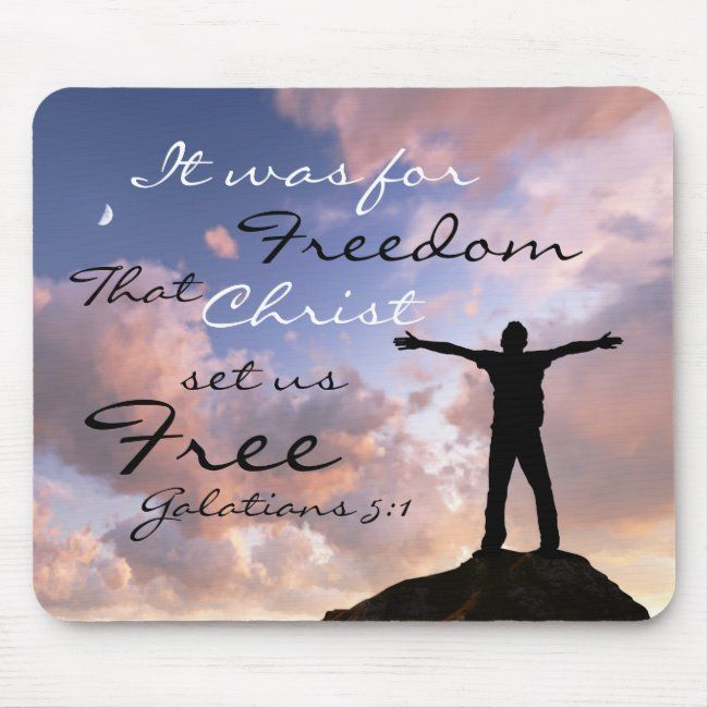 Galatians 5 1 For Freedom That Christ Set Us Free Mouse Pad Zazzle Com Free Bible Christian Graphic Design Christian Designs