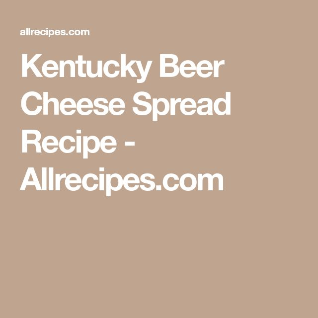 Kentucky Beer Cheese Spread Recipe - Allrecipes.com