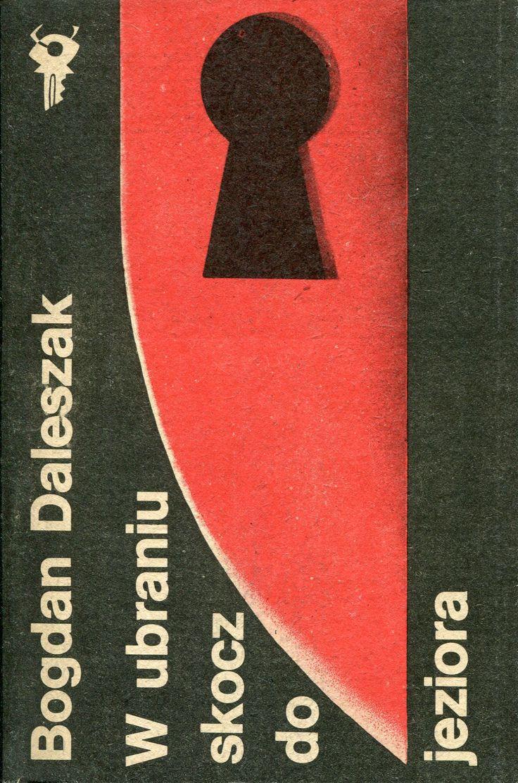 """""""W ubraniu skocz do jeziora"""" Bogdan Daleszak Cover by Wiesław Rosocha Book series Klub Srebrnego Klucza Published by Wydawnictwo Iskry 1986"""