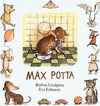 """Max potta av Barbro Lindgren.   Första boken efter pekboksstadiet. Max-böckerna är superbra, men jag erkänner att jag censurerat lite i """"Max napp"""" när Max smäller ankan..."""