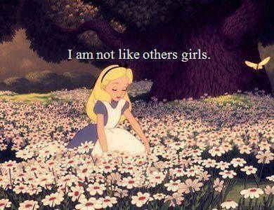 I am not like the other girls.