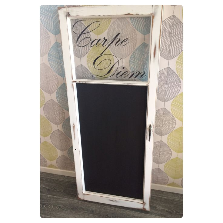 Seize the day! One of my popular blackboards from repurposed windows.   Facebook.com/HomeCandyNZ
