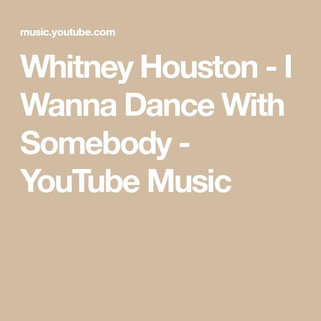 Whitney Houston - I Wanna Dance With Somebody - YouTube Music