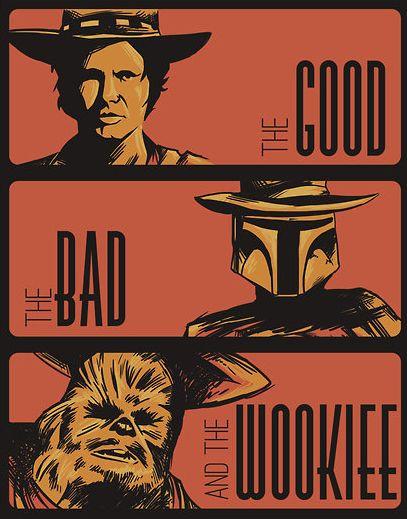 The Good, The Bad, The Wookie  #starwars #fanart: War Stuff, Westerns, Galaxies, Comic Books, Stars War, Funny, Poster, Bad, Starwars