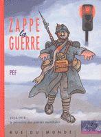 Zappe la guerre, un album de PEF et Alexandre Serres. Ed. Rue du monde