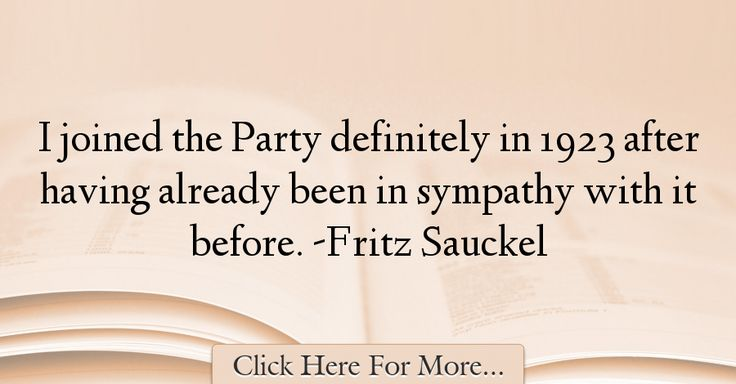 Fritz Sauckel Quotes About Sympathy - 66291