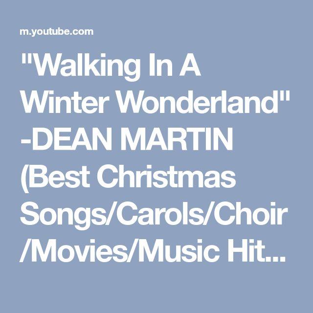 """Walking In A Winter Wonderland"" -DEAN MARTIN (Best Christmas Songs/Carols/Choir/Movies/Music Hits) - YouTube"