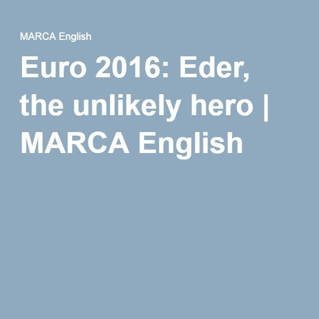 Euro 2016: Eder, the unlikely hero | MARCA English