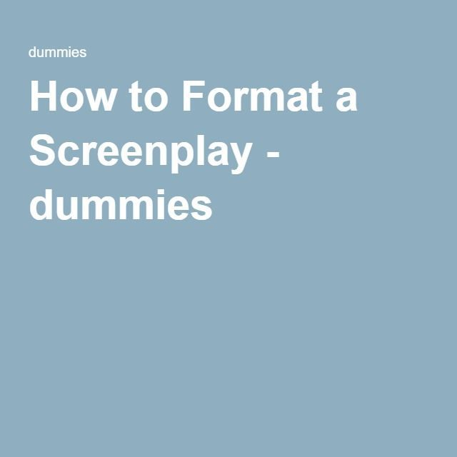 How To Format A Screenplay Dummies Film Schools Pinterest