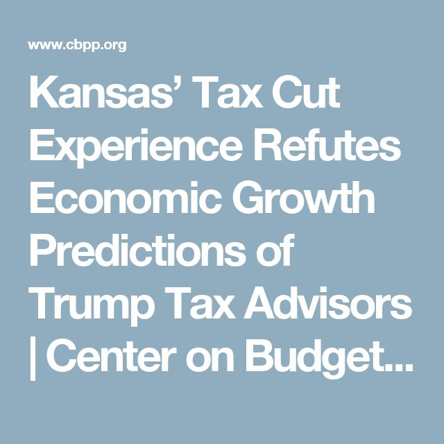 Kansas' Tax Cut Experience Refutes Economic Growth Predictions of Trump Tax Advisors | Center on Budget and Policy Priorities