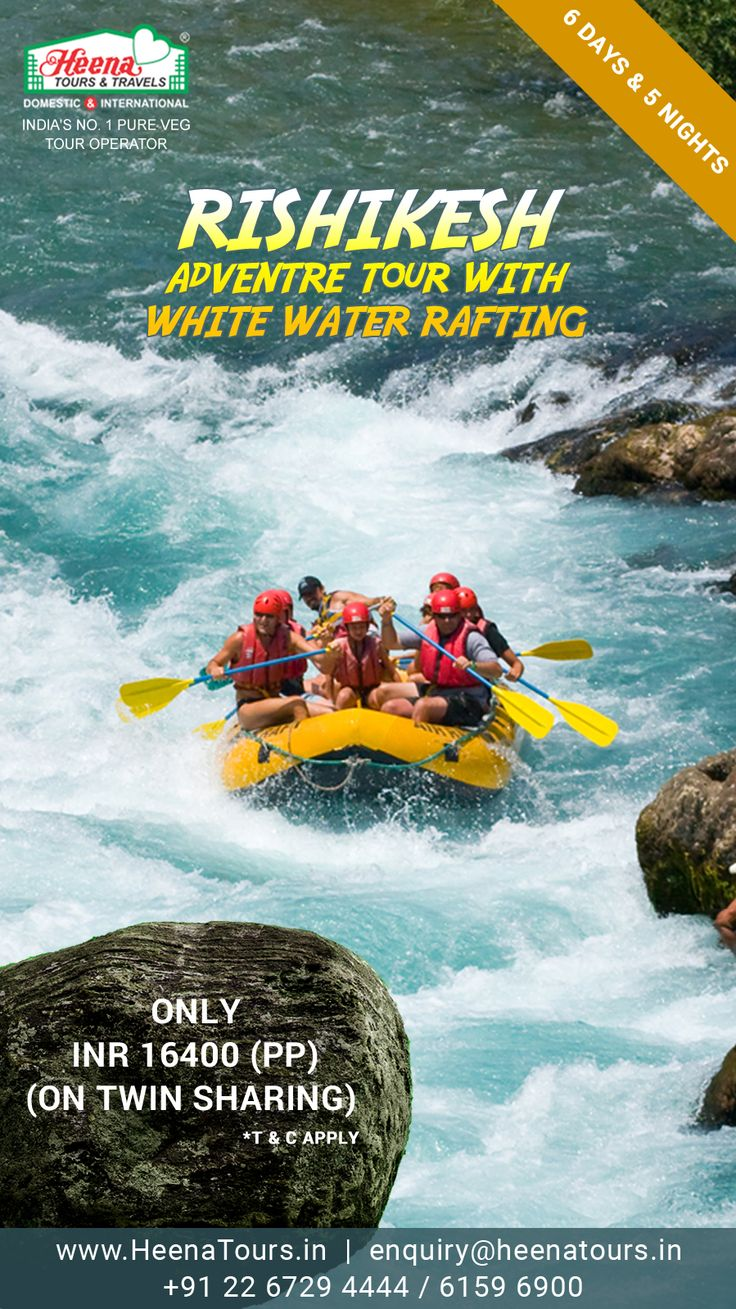 Life is an Adventure.. Live it with Heena..!! Rishikesh Adventure Tour With White Water Rafting. Only @ INR 16400 PP On Twin Sharing.