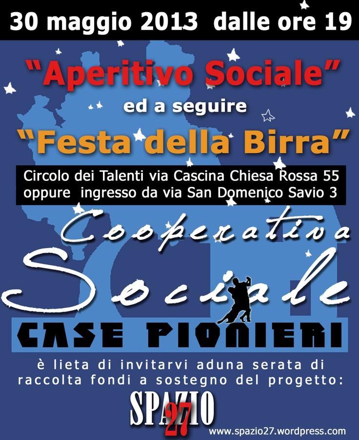 30 maggio 2013 a Milano Aperitivo e Festa della Birra - Pro raccolta fondi per i ragazzi di Casa Pionieri http://spazio27.wordpress.com/about/