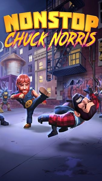 "Nonstop Chuck Norris v1.4.0 [Mod]   Nonstop Chuck Norris v1.4.0 [Mod]Requirements:4.0.3 and upOverview:""Drop everything and download: Nonstop Chuck Norris - Stuff.tv  Game of the Week award - Pocket Gamer.biz  Harness the unstoppable force that is Chuck Norris in an action game downloaded by over 3 million players in its first month!  Power up Chuck Norris as he delivers a beating to an infinite horde of villains. The mission: to save multiple universes! But no stress Chuck will continue to…"