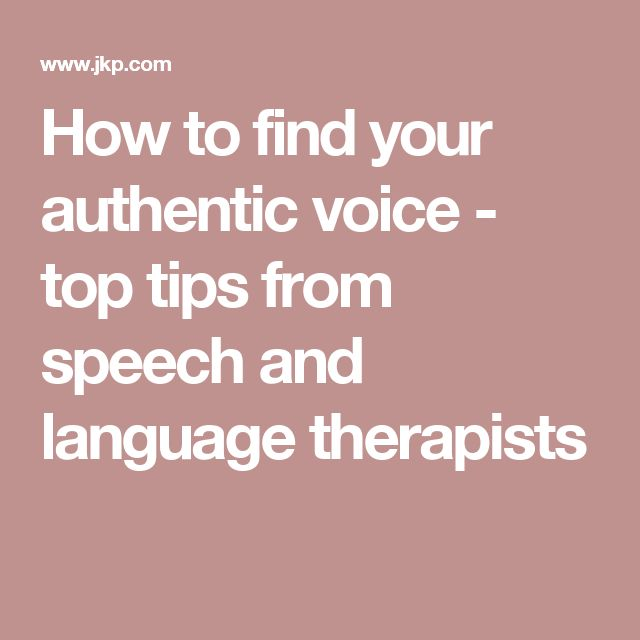 How to find your authentic voice - top tips from speech and language therapists