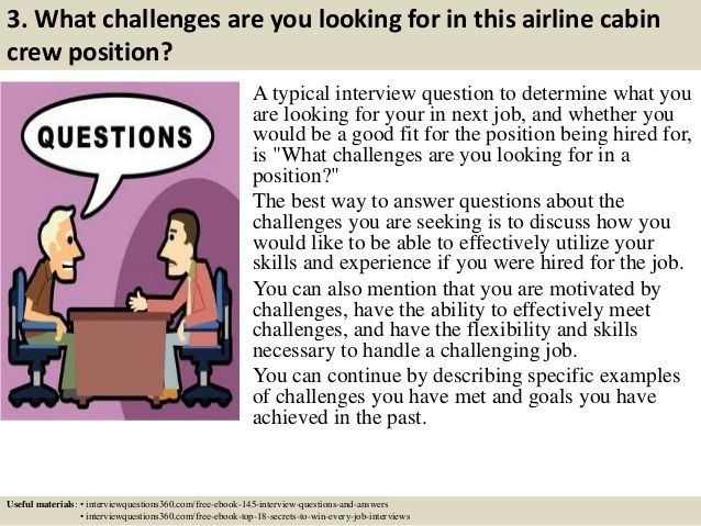 3. What challenges are you looking for in this airline cabin  crew position?  A typical interview question to determine what...