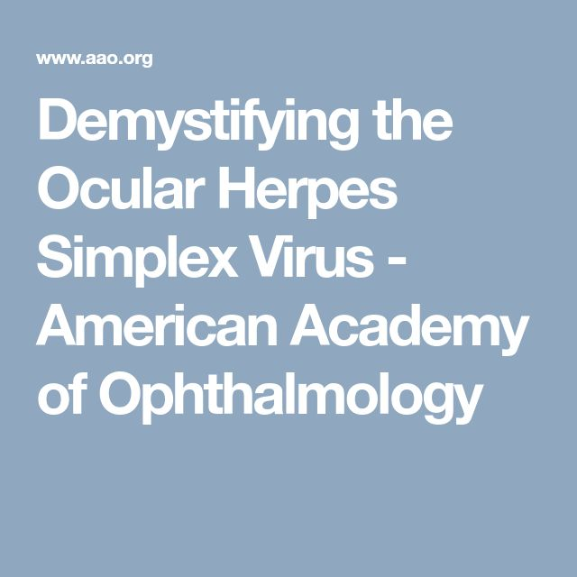 Demystifying the Ocular Herpes Simplex Virus - American Academy of Ophthalmology