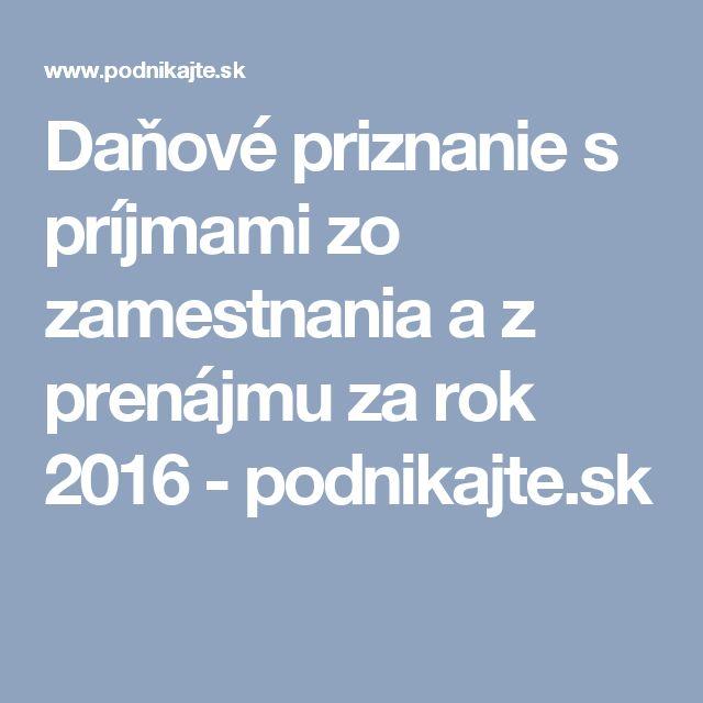 Daňové priznanie s príjmami zo zamestnania a z prenájmu za rok 2016 - podnikajte.sk