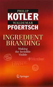 Philip Kotler & Waldemar Pfoertsch | Ingredient Branding | Making the Invisible Visible #mafash #bocconi #sdabocconi #mooc #m2