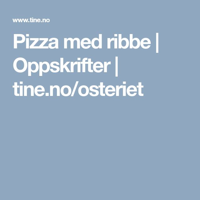 Pizza med ribbe | Oppskrifter | tine.no/osteriet