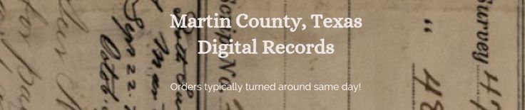 We offer digital copies of Martin County, Texas land records from Sovereignty (1800's) to present day. Please submit your copy list of volume & pages that you need and we will email you back a confirmation and invoice for payment. Once we receive your payment, we'll email you back your requested copies in PDF format via a secure link, along with your receipt.