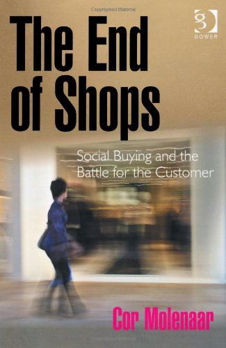 The End of Shops: Social Buying and the Battle for the Customer