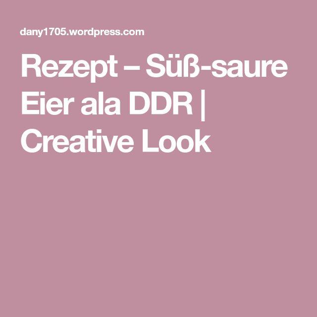 Rezept – Süß-saure Eier ala DDR | Creative Look