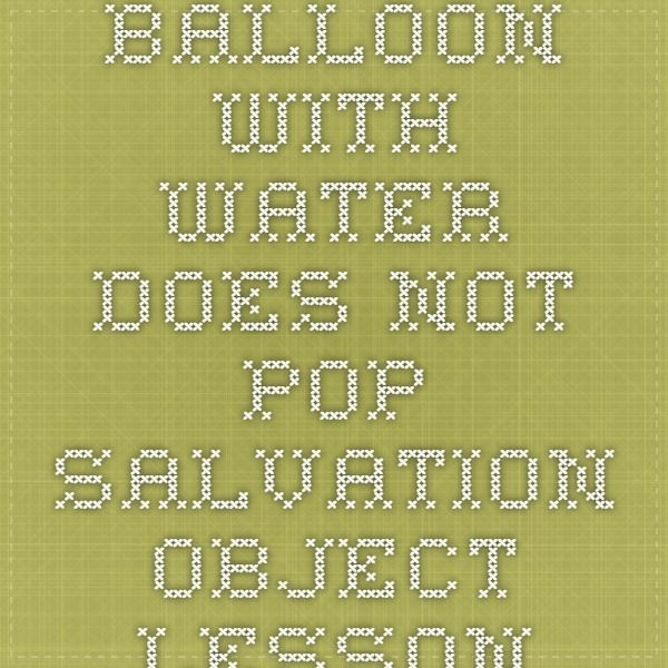 balloon with water does not pop salvation object lesson | VBS