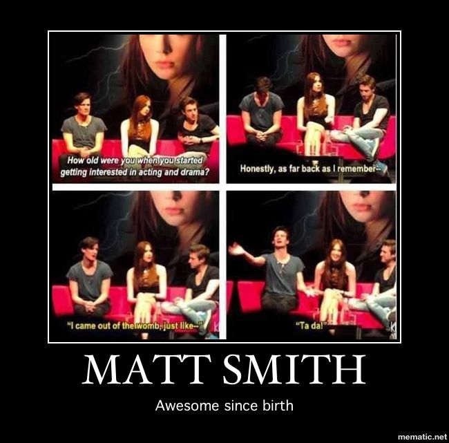 Matt Smith-  awesome since birth