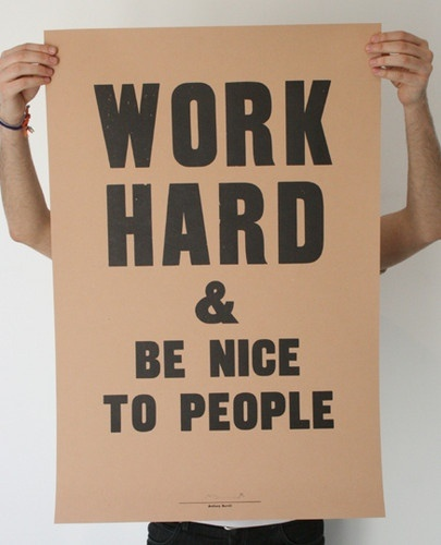 Truth.Work Hard, Be Nice, Quote, Mission Statement, The Offices, Life Mottos, Wise Words, Good Advice, Positive Attitude