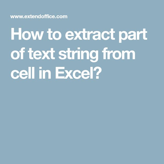 How to extract part of text string from cell in Excel?