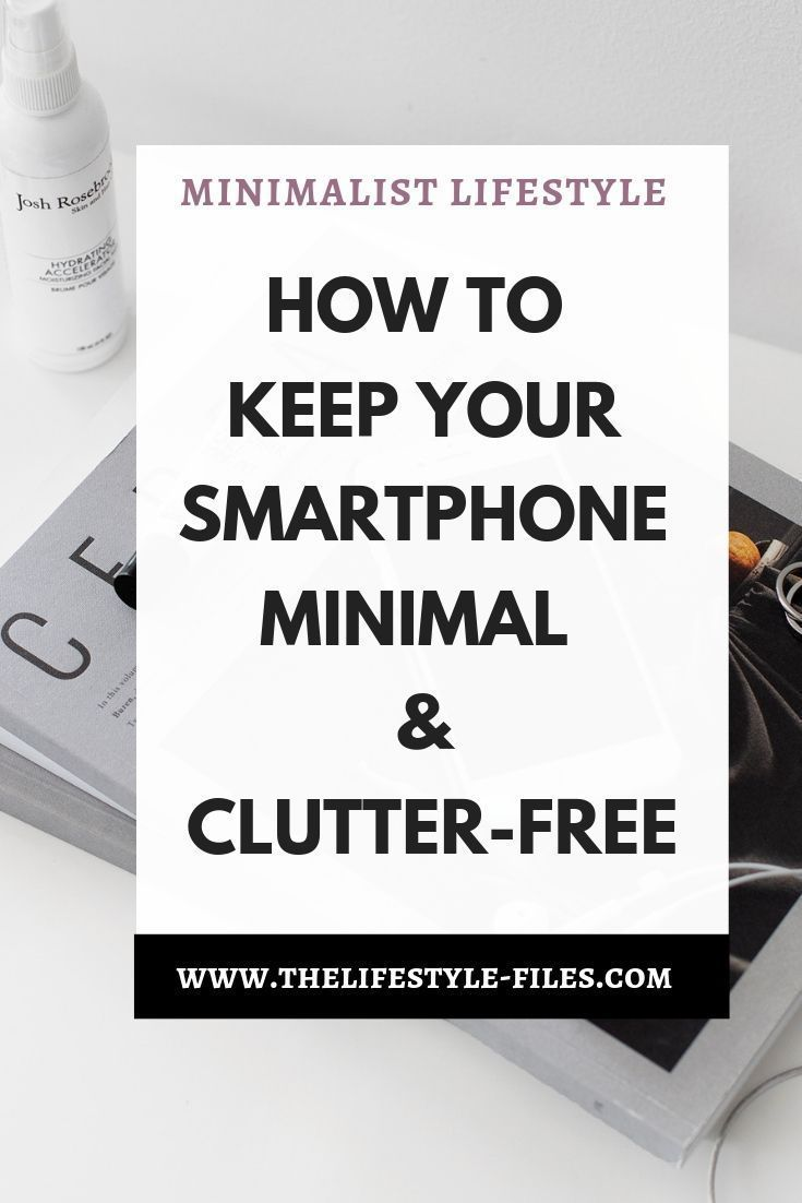 Digital minimalism 101 - How to declutter and organize your smartphone /// decluttering / minimalism / simple living / simplify your life / organize your life / smartphone / intentional living / decluttering tips