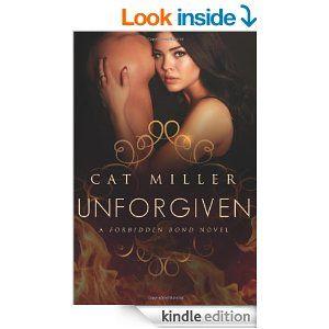 Unforgiven (Forbidden Bond) - Kindle edition by Cat Miller. Romance Kindle eBooks @ Amazon.com.