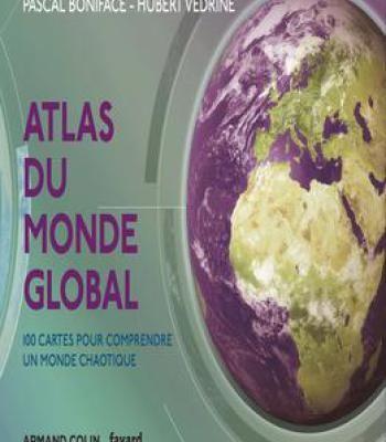 Pascal Boniface Hubert Védrine Atlas Du Monde Global – 3e Éd. : 100 Cartes Pour Comprendre Ce Monde Chaotique PDF