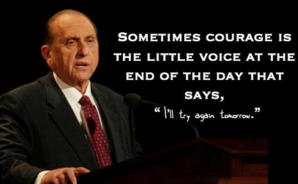 I'll Try Again Tomorrow.... {Pres. Thomas S Monson}