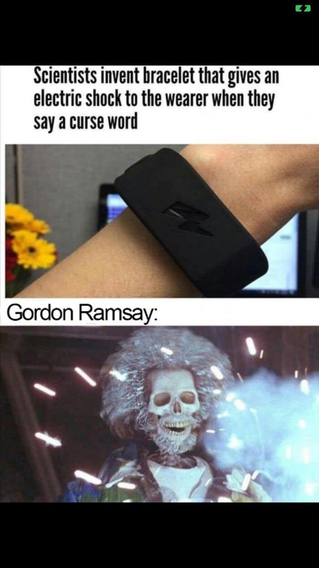 Gordon Ramsey Funny Relatable Memes Funny Life Memes