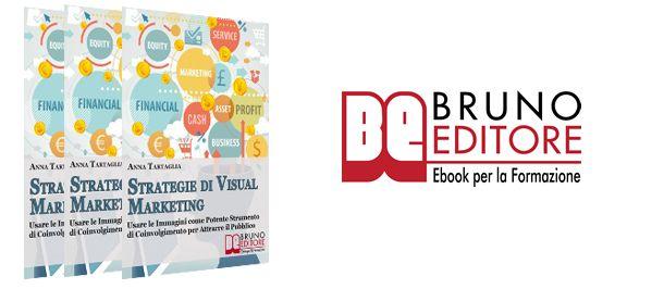 Il mio primo Ebook sul Visual Marketing edito da Bruno Editore