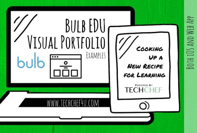 Bulb EDU Visual Portfolio Examples: https://www.pinterest.com/techchef4u/bulb-edu-examples/