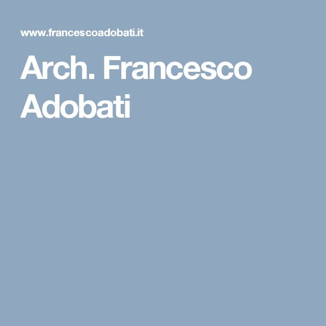 Arch. Francesco Adobati