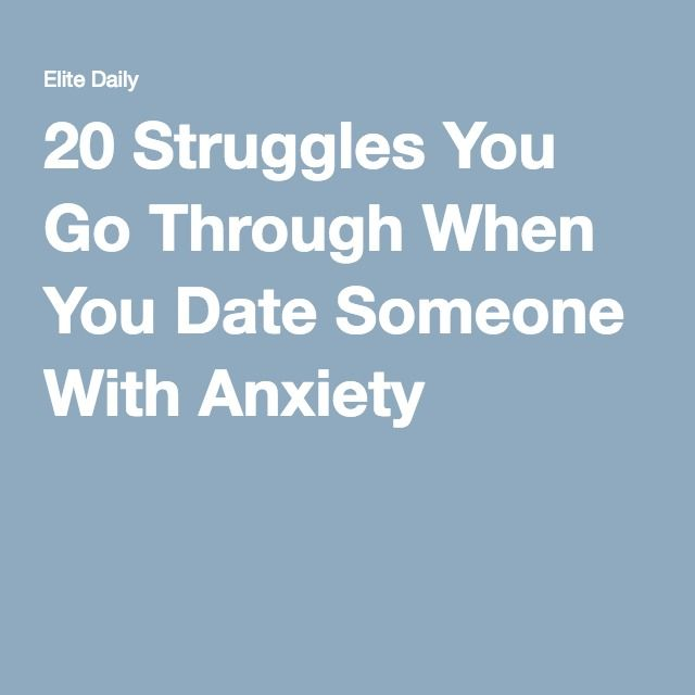 DAWN: 20 things to know when dating someone with anxiety