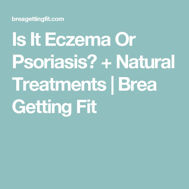 Is It Eczema Or Psoriasis? + Natural Treatments | Brea Getting Fit