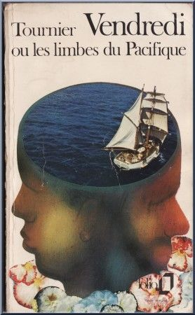 Vendredi ou les limbes du Pacifique de Michel Tournier