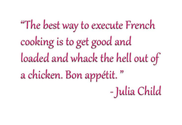 What Would Julia Child Say: Her 10 Most Hilarious Quotes