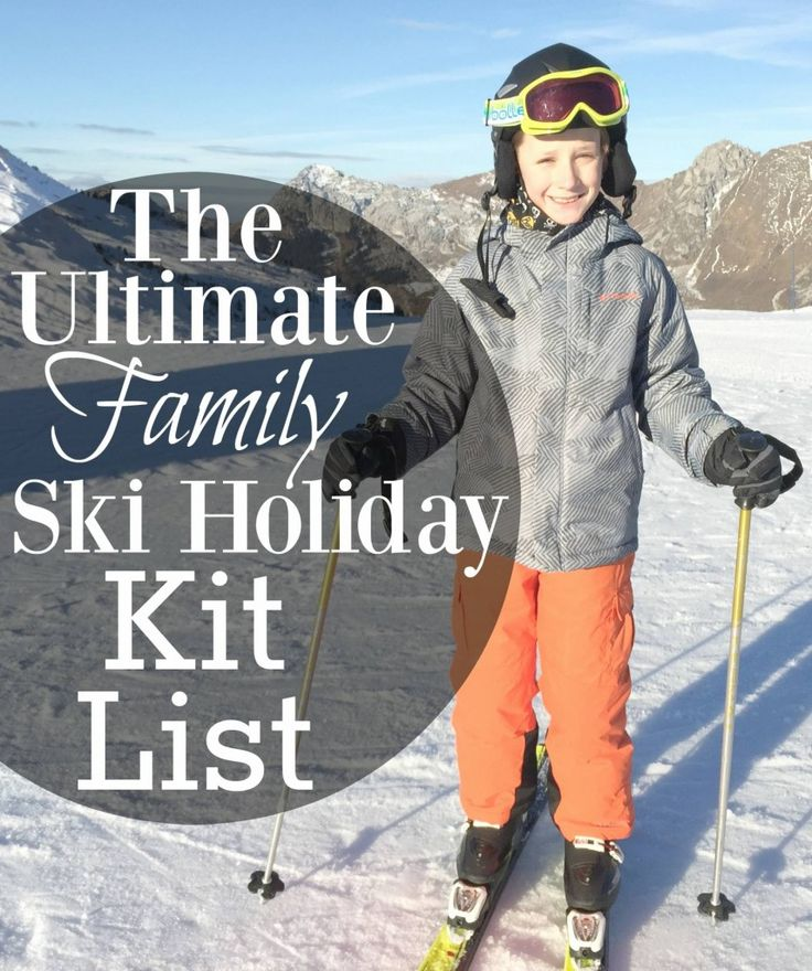 Family Ski Holiday Kit List - The Dad Network