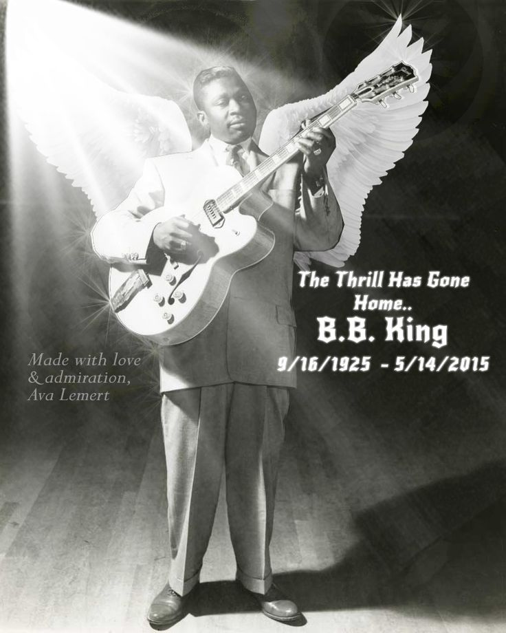 """I made this today, the world lost one of the most moving, influential musicians of all time last night, Riley B. King, known to the world as The King of the Blues, """"B.B. King"""" has left his weary """"husk"""" and is forever Home, The Thrill Has Gone, but He's Gone Home to Stay."""" Rest In Peace. <3 Ava"""