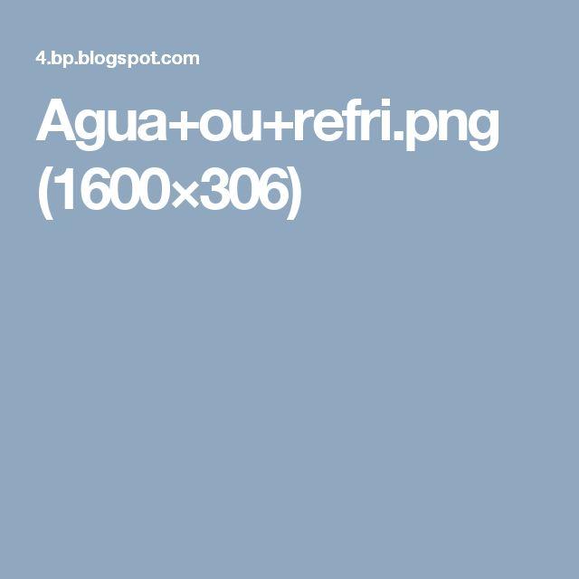 Agua+ou+refri.png (1600×306)
